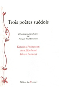 Katarina Frostenson et Ann Jäderlund - Trois poètes suédois - Edition bilingue français-suédois.