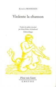 Katarina Frostenson - Violente la chanson.