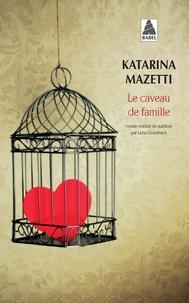 Katarina Mazetti - Le caveau de famille.