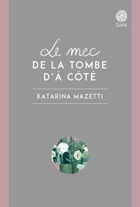 Katarina Mazetti - Le mec de la tombe d'à côté ; Le caveau de famille - Coffret 2 volumes.