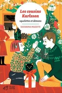 Katarina Mazetti - Les cousins Karlsson Tome 10 : Squelettes et démons.