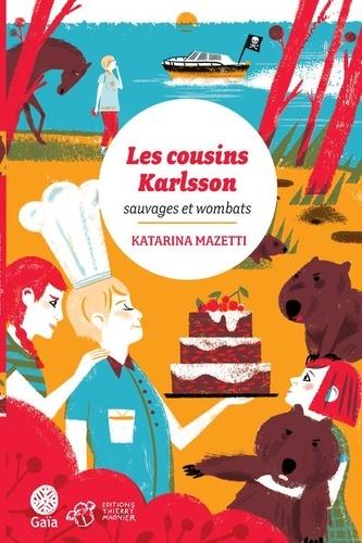 Les cousins Karlsson Tome 2 Sauvages et Wombats