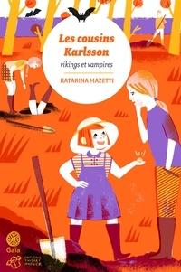 Katarina Mazetti - Les cousins Karlsson Tome 3 : Vikings et vampires.