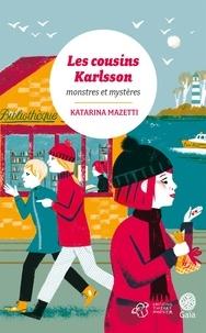 Katarina Mazetti - Les cousins Karlsson Tome 4 : Monstres et mystères.