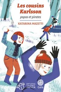 Katarina Mazetti - Les cousins Karlsson Tome 6 : Papa et Pirates.