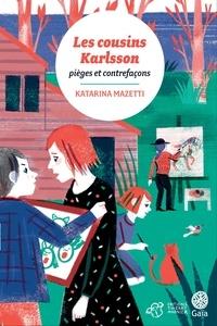Katarina Mazetti - Les cousins Karlsson Tome 8 : Pièges et contrefaçons.