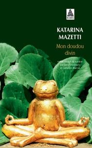 Katarina Mazetti - Mon doudou divin.