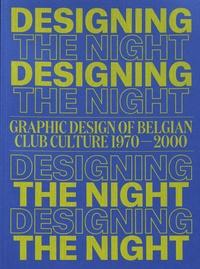 Katarina Serulus - Designing the Night - Graphic Design of Belgian Club Culture 1970-2000.