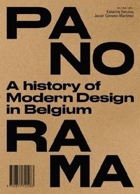 Katarina Serulus et Javier Gimeno-Martinez - Panorama - Une histoire du design moderne en Belgique, édition français-néerlandais-anglais.