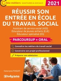 Katarzyna Fossai - Réussir son entrée en école du travail social.