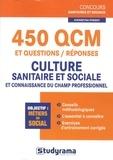 Katarzyna Fossati - 450 QCM et questions/réponses culture sanitaire et sociale et connaissance du champ professionnel.