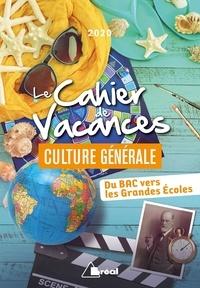 Le cahier de vacances de culture générale - Du bac vers les grandes écoles.pdf