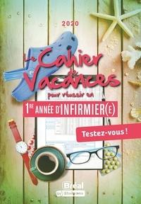 Katarzyna Fossati et Julien Fossati - Le cahier de vacances pour réussir en 1re année d'infirmier(e) - Testez-vous !.