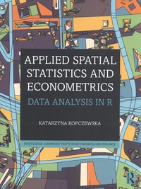 Katarzyna Kopczewska - Applied Spatial Statistics and Econometrics - Data Analysis in R.