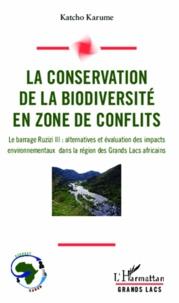 La conservation de la biodiversité en zone de conflits - Le barrage Ruzizi III : alternatives et évaluation des impacts environnmentaux dans la région des grands lacs africains.pdf