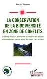 Katcho Karume - La conservation de la biodiversité en zone de conflits - Le barrage Ruzizi III : alternatives et évaluation des impacts environnmentaux dans la région des grands lacs africains.