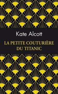 La Petite Couturière du Titanic - Kate Alcott | Showmesound.org