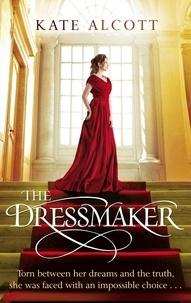 Kate Alcott - The Dressmaker.