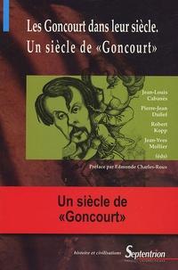 """Kate Ashley et Sophie Basch - Les Goncourt dans leur siècle, Un siècle de """"Goncourt""""."""
