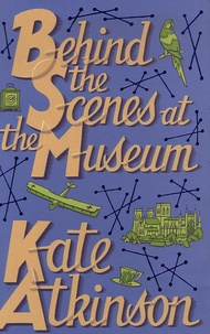 Kate Atkinson - Behind the Scenes at the Museum.