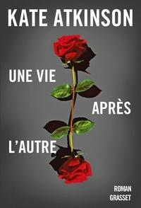 Kate Atkinson - Une vie après l'autre - roman traduit de l'anglais (Grande-Bretagne) par Isabelle Caron.