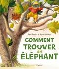 Kate Banks et Boris Kulikov - Comment trouver un éléphant.
