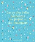 Kate Banks et Georg Hallensleben - Les 20 plus belles histoires des papas et des mamans.