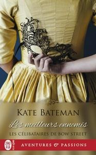 Kate Bateman - Les célibataires de Bow Street Tome 2 : Les meilleurs ennemis.