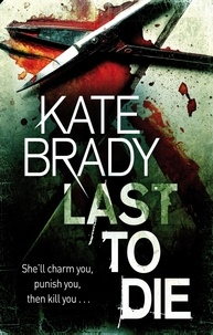 Kate Brady - Last To Die - Number 2 in series.