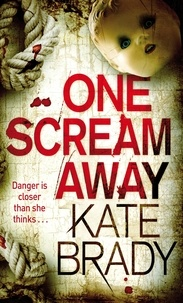 Kate Brady - One Scream Away - Number 1 in series.