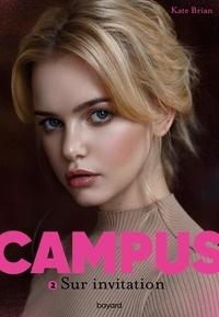 Kate Brian - Campus Tome 2 : Sur invitation.