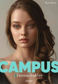 Kate Brian - Campus Tome 3 : Intouchables.