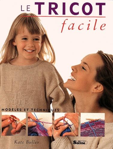 Kate Buller - Le tricot facile.