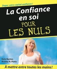 Kate Burton et Brinley N. Platts - La Confiance en soi pour les Nuls.