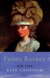 Kate Chisholm - Fanny Burney : Her Life 1752-1840.