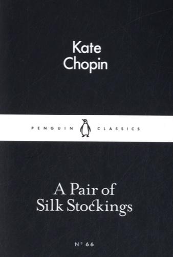Kate Chopin - A Pair of Silk Stockings.