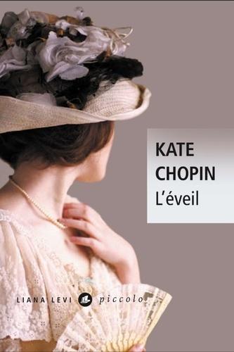 Kate Chopin - L'éveil.
