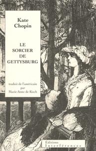 Kate Chopin - Le sorcier de Gettysburg.