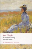 Kate Chopin - The Awakening and Other Stories.