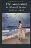 Kate Chopin - The Awakening and Selected Stories.