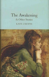 Kate Chopin - The Awakening & Other Stories.
