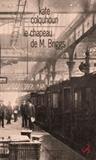 Kate Colquhoun - Le chapeau de M. Briggs - Récit sensationnel du premier meurtre commis à bord d'un train anglais.