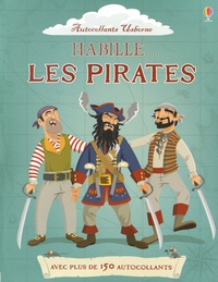 Kate Davies et Louie Stowell - Habille... les pirates.
