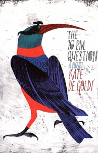 Kate De Goldi - The 10 P.M. Quesion.