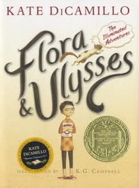Kate DiCamillo - Flora and Ulysses - The Illuminated Adventures.