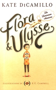 Kate DiCamillo - Flora & Ulysse - Les lumineuses aventures.