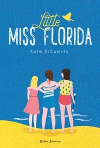 Kate DiCamillo - Little Miss Florida.