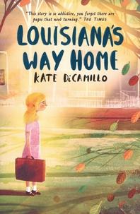 Kate DiCamillo - Louisiana's Way Home.