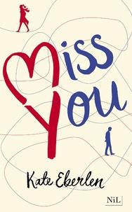 Kate Eberlen - Miss you.