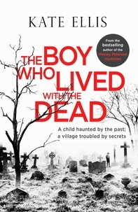 Kate Ellis - The Boy Who Lived with the Dead.